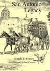 San Antonio Legacy: Folklore And Legends Of A Diverse People