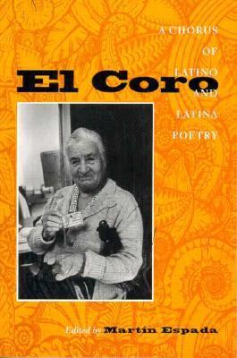 El Coro: A Chorus Of Latino And Latina Poetry