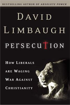 Persecution: How Liberals Are Waging War Against Christians