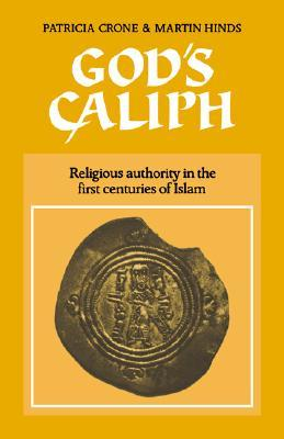 Gods Caliph: Religious Authority in the First Centuries of Islam EPUB