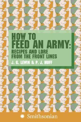 how-to-feed-an-army-recipes-and-lore-from-the-front-lines