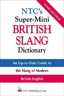 NTC's Super-Mini British Slang Dictionary