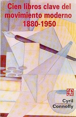 Cien Libros Clave Del Movimiento Moderno, 1880 1950 by Cyril Connolly