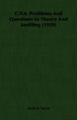 C.P.A. Problems and Questions in Theory and Auditing (1939)