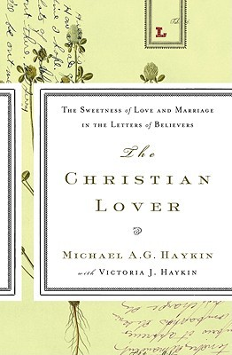 The Christian Lover: The Sweetness of Love and Marriage in the Letters of Believers (ePUB)