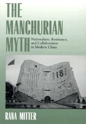 the-manchurian-myth-nationalism-resistance-and-collaboration-in-modern-china