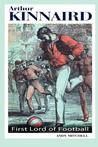 Arthur Kinnaird: First Lord of Football
