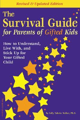 The Survival Guide for Parents of Gifted Kids: How to Understand, Live With, and Stick Up for Your Gifted Child