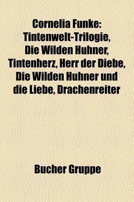 Cornelia Funke: Tintenwelt-Trilogie, Die Wilden Huhner, Tintenherz, Herr Der Diebe, Die Wilden Huhner Und Die Liebe, Reckless. Steiner