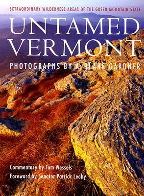 Ebook Untamed Vermont: Extraordinary Wilderness Areas of the Green Mountain State by Tom Wessels PDF!