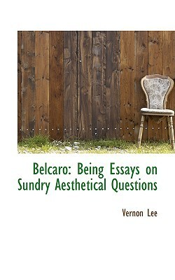 Belcaro: Being Essays on Sundry Aesthetical Questions