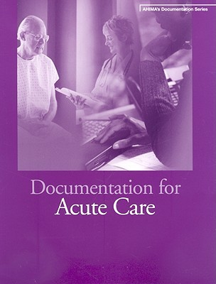 Documentation for Acute Care [With CDROM] by Jean S. Clark