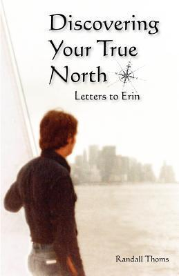 Discovering Your True North: Letters to Erin