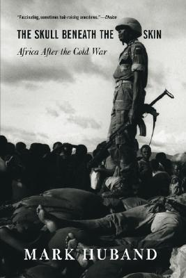 The Skull Beneath The Skin: Africa After The Cold War