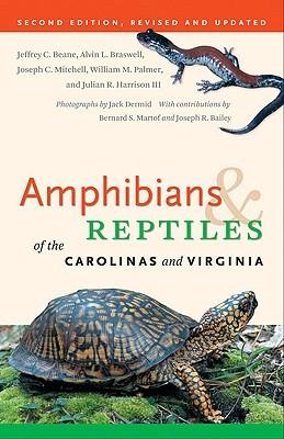 Amphibians & Reptiles of the Carolinas and Virginia by Jeffrey C. Beane