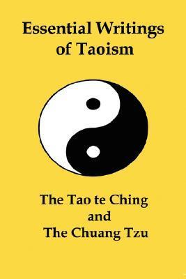 Essential Writings of Taoism: The Tao Te Ching and the Chuang Tzu