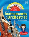 Meet the Instruments of the Orchestra: (with Audio CD) (Book & CD Rom): (with Audio CD) (Book & CD Rom): (with Audio CD) (Book & CD Rom)