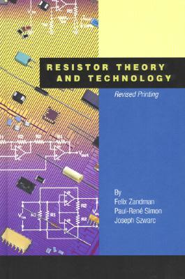 Resistor Theory and Technology: Revised Printing