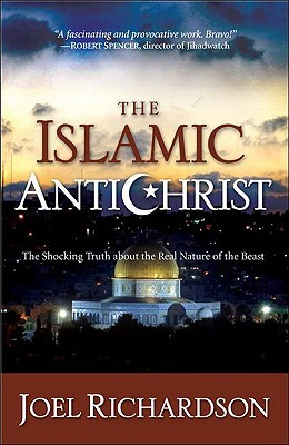 The Islamic Antichrist by Joel Richardson