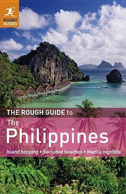 The rough guide to the philippines by david dalton.