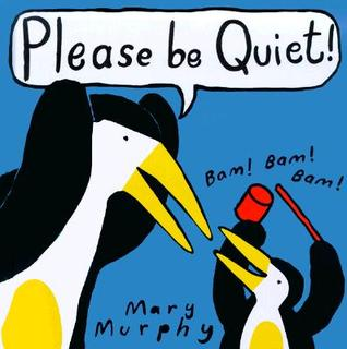 please be quiet by mary murphy