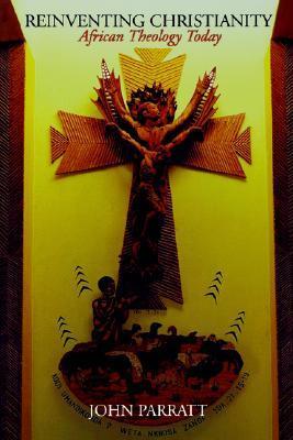 Reinventing Christianity by John Parratt