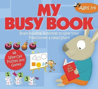 My Busy Book: Ages 3-4: Brain-Building Activities to Give Your Preschooler a Head Start!