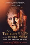 The Twilight and Other Zones: The Dark Worlds of Richard Matheson: 0