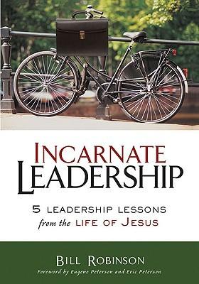 Incarnate Leadership by Bill Robinson