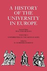 A History of the University in Europe: Volume 1, Universities in the Middle Ages