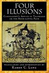 Four Illusions: Candrakirti's Advice for Travelers on the Bodhisattva Path