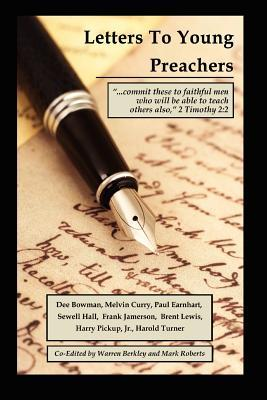 Letters to Young Preachers by Warren E. Berkley