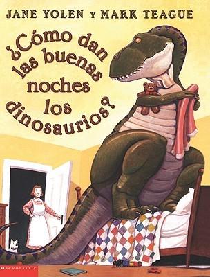 Como Dan Las Buenas Noches Los Dinosaurios? (How Do Dinosaurs Say Goodnight?)