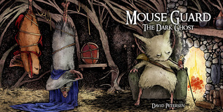 Mouse Guard: The Dark Ghost (Fall 1152, #4)