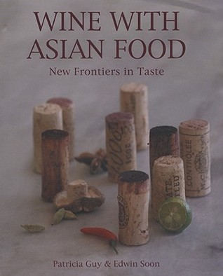 Wine with Asian Food: New Frontiers in Taste