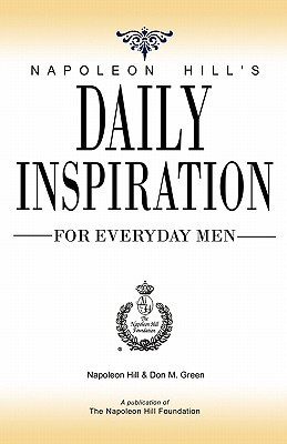 Napoleon Hill's Daily Inspiration for Everyday Men