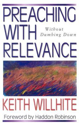 Preaching with Relevance: Without Dumbing Down