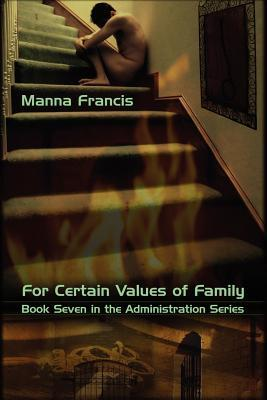 For Certain Values of Family (The Administration, #7)