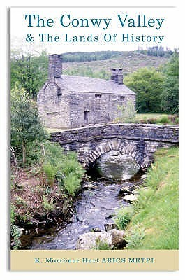 Conwy Valley And The Lands Of History