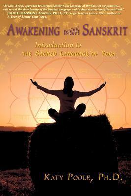 Awakening with Sanskrit: Introduction to the Sacred Language of Yoga