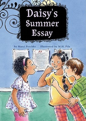 daisy s summer essay growing up daisy by marci peschke 12889267