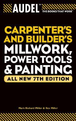 Carpenter's and Builder's Millwork, Power Tools & Painting
