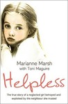 Helpless: The True Story of a Neglected Girl Betrayed and Exploited by the Neighbour She Trusted