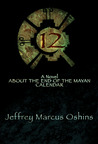 12: A Novel About the End of the Mayan Calendar