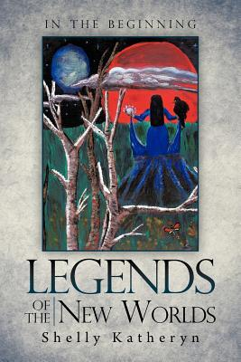Legends of the New Worlds: In the Beginning