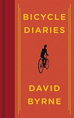 Bicycle Diaries by David Byrne