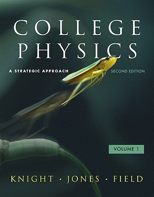 College Physics: A Strategic Approach, Volume 1: Chapters 1-16
