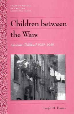 History of American Childhood Series: Coming of Age Between the Wars