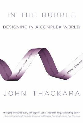 In the Bubble - Designing in a Complex World by John Thackara
