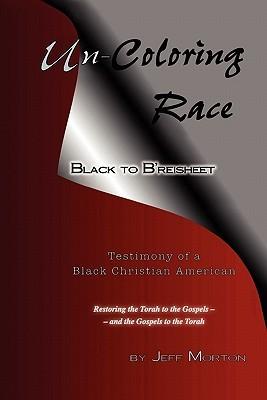 Un-Coloring Race, Black to B'Reisheet by Jeff Morton
